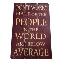 Don't Worry Motivational Quote Wooden Sign Plaque Hanging Positive Vibes New